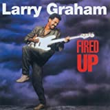 echange, troc Larry Graham - Fired Up