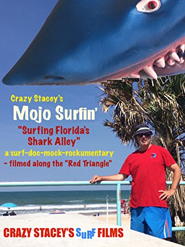 """Crazy Stacey's Mojo Surfin' -- """"Surfing Florida's Shark Alley"""""""