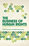 img - for The Business of Human Rights: An Evolving Agenda for Corporate Responsibility book / textbook / text book