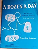 A Dozen a Day: Pre-practice Technical Exercises for the Piano (Book One: Primary) Edna-Mae Burnam