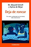 img - for Deja de roncar / Stop Snoring: Por Salud y Solidaridad con los Demas debe Solucionarse / For Your Health and Solidarity with the Others a Solution should be Found (Best Seller) (Spanish Edition) book / textbook / text book