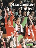 Manchester United: (Livewire Real Lives ESOL & Special Needs Reader) Peter Leigh