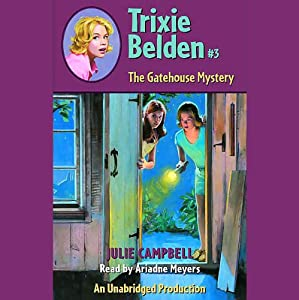 The Gatehouse Mystery: Trixie Belden #3 | [Julie Campbell]