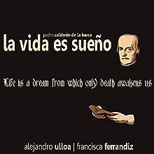 La vida es sueño [Life is a Dream] Audiobook by Pedro Calderón de la Barca Narrated by Alejandro Ulloa
