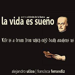 La vida es sueño [Life is a Dream] Audiobook