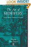 The Art of Midwifery: Early Modern Mi...