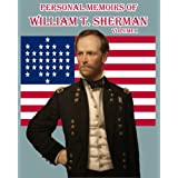 Personal Memoirs of William T. Sherman: Volume One: One of the best-known firsthand accounts of the Civil War. ~ William T. Sherman