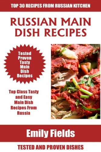 Top 30 Russian Most-Popular Main Dish Recipes You Must Eat Before You Die by Emily Fields