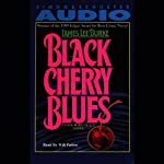 Black Cherry Blues (       ABRIDGED) by James Lee Burke Narrated by Will Patton