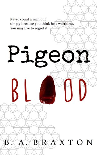 Book: Pigeon Blood (The Detective Rein Connery Series) by B. A. Braxton