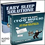 Self Management: 2 Manuscripts: You've Got (Too Much) Mail and Easy Sleep Solutions | Chris A. Baird