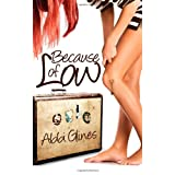Because of Low ~ Abbi Glines