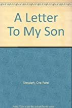 A Letter to My Son by Ora Pate Stewart