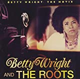 Betty Wright: The Movie Betty Wright And The Roots