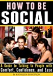 How to Be Social: A Guide to Talking...