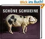 Sch�ne Schweine: Portr�ts ausgezeichn...