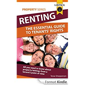Renting: The Essential Guide To Tenants' Rights: All you need to know about property lettings from a tenant's point of view