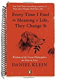 img - for Every Time I Find the Meaning of Life, They Change It: Wisdom of the Great Philosophers on How to Live book / textbook / text book