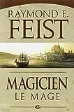 Raymond Feist La Guerre de la Faille, Tome 2 : Magicien : Le Mage