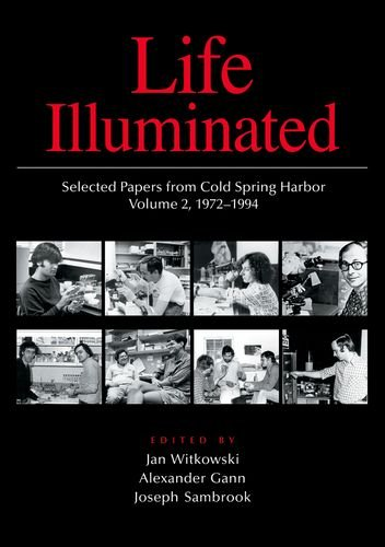 Life Illuminated: Selected Papers From Cold Spring Harbor, Volume 2 (1972-1994)