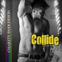 Collide: Hard Hit Book 1 Audiobook by Charity Parkerson Narrated by Hollie Jackson