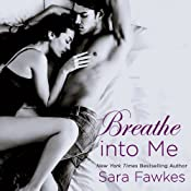 Breathe into Me | [Sara Fawkes]