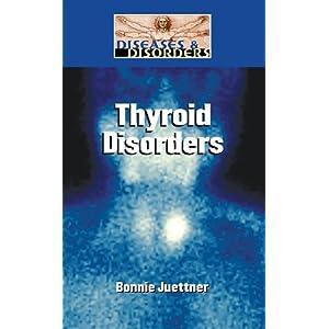 Thyroid Disorders (Diseases & Disorders) 2010 51sVBln8-ML._SL500_AA300_