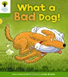 Roderick Hunt Oxford Reading Tree: Level 2: Stories: What a Bad Dog! (Ort Stories)