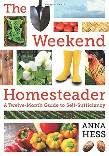 The Weekend Homesteader: A Twelve-Month Guide to Self-Sufficiency (Live Fresh Recipes compare prices)