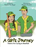 img - for A Girl's Journey: There's No Crying in Baseball by Tate-Roger, Pam la (2015) Paperback book / textbook / text book