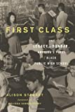 First Class: The Legacy of Dunbar, Americas First Black Public High School