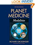 Planet Medicine: Modalities, Revised...