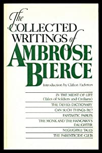 analysis writings ambrose bierce Primary sources ambrose bierce ambrose bierce was born in meigs county, ohio, on 24th june, 1842 he was a printer's apprentice but influenced by his uncle, lucius.