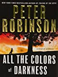 All the Colors of Darkness LP (Inspector Banks Novels) (0061719757) by Robinson, Peter