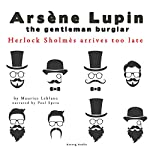 Herlock Sholmes Arrives Too Late (The adventures of Arsène Lupin 8) | Maurice Leblanc