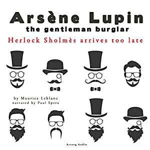 Herlock Sholmes Arrives Too Late (The adventures of Arsène Lupin 8) Audiobook