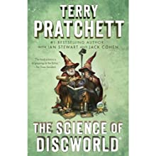 The Science of Discworld: A Novel (       UNABRIDGED) by Terry Pratchett, Ian Stewart, Jack Cohen Narrated by Michael Fenton Stevens, Stephen Briggs