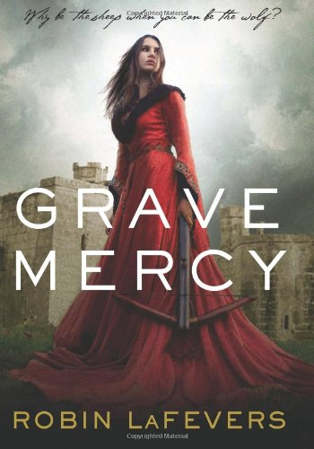 Cover of Grave Mercy: His Fair Assassin, Book I (His Fair Assassin Trilogy)