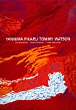 img - for Yannima Pikarli Tommy Watson book / textbook / text book