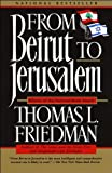 Image of From Beirut to Jerusalem (text only) 1st Thus. edition by T. L. Friedman