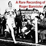 A Rare Recording of Roger Bannister | Roger Bannister