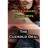 The Black Nailed Housewife 2: The Cuckold Deal (Interracial Cuckolding Sex) ~ Jenna Powers