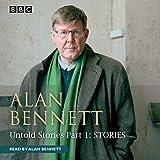Alan Bennett: Untold Stories, Part 1: Stories