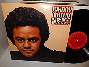 Johnny Mathis: I Only Have Eyes for You