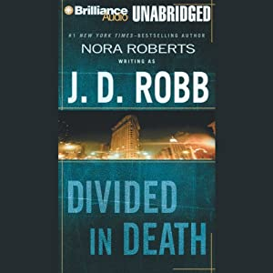 Divided in Death: In Death, Book 18 | [J. D. Robb]