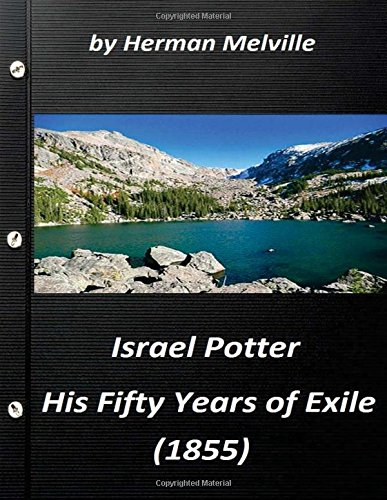 Israel Potter: his fifty years of exile (1855) by Herman Melville