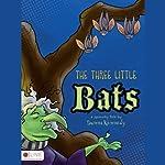 The Three Little Bats | Donna Kennedy