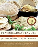 img - for Flatbreads & Flavors: A Baker's Atlas by Alford, Jeffrey, Duguid, Naomi (2008) Paperback book / textbook / text book