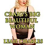Craig's Big Beautiful Woman | Leah Charles