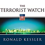The Terrorist Watch: Inside the Desperate Race to Stop the Next Attack | Ronald Kessler
